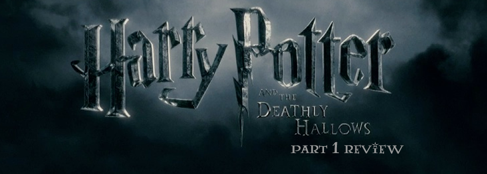 Harry Potter and the Deathly Hallows Part 1 Review